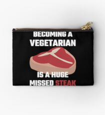 Becoming A Vegetarian Is A Huge Missed Steak Studio Pouch