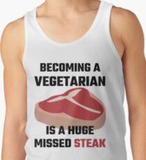 Becoming A Vegetarian Is A Huge Missed Steak Tank Top