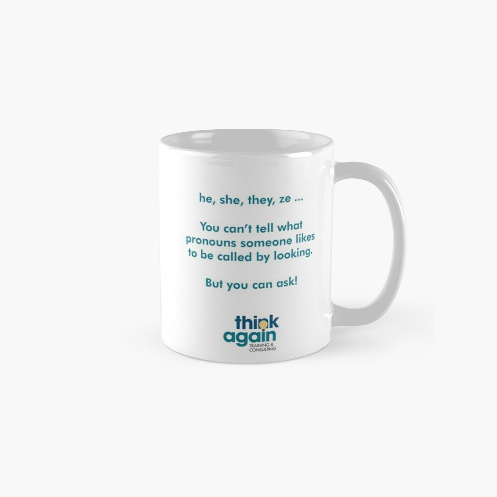 he, she, they, ze ... your mug will remind everyone how to ask about gender pronouns Standard Mug