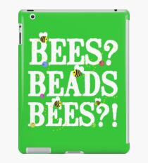 BEES? Beads. BEES?! iPad Case/Skin