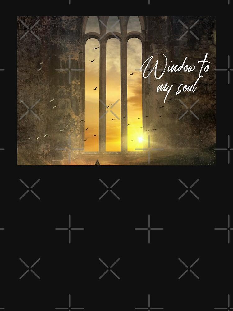 Window to my Soul Shirt by maryspeer