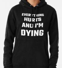 Alles tut weh und ich sterbe Hoodie