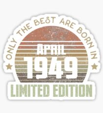 Only The Best Are Born In April 1949 Born In April 1949 Sticker