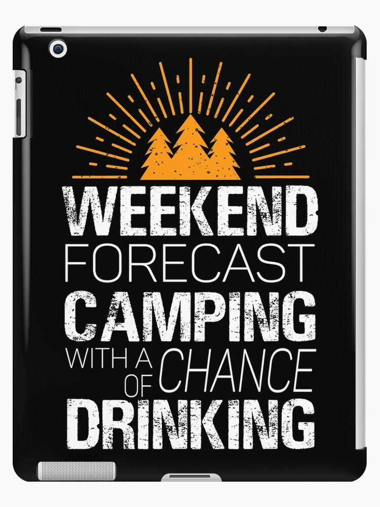 07b1ab097 Weekend Forecast Camping With A Chance of Drinking Funny Camping Gift