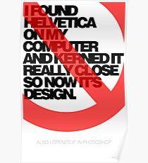 Helvetica Isn't Design. Poster