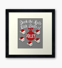 Funny & Cute Volleyball Christmas Gift Deck the Halls with Balls of Volley Framed Print
