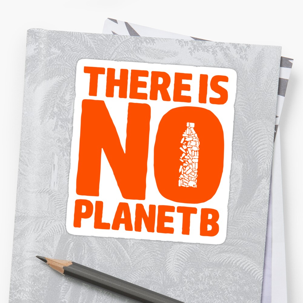 No Planet B Stickers