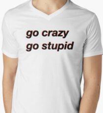 Camiseta de cuello en V volverte loco volverte estúpido