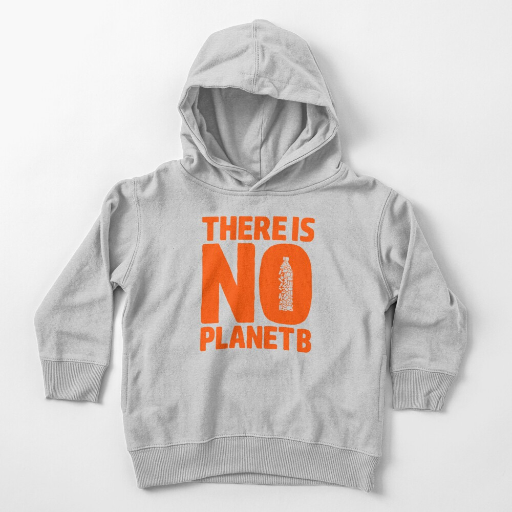 No Planet B Toddler Pullover Hoodie