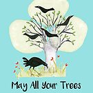 May All Your Trees Shelter Birds by MerryCox-Art