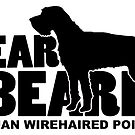 Fear the Beard - German Wirehaired Pointer (GWP) by traciwithani