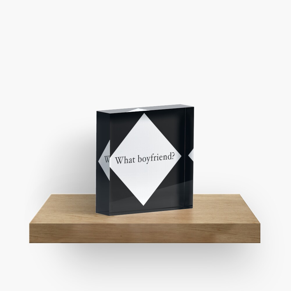 What Boyfriend Single (w) Acrylic Block