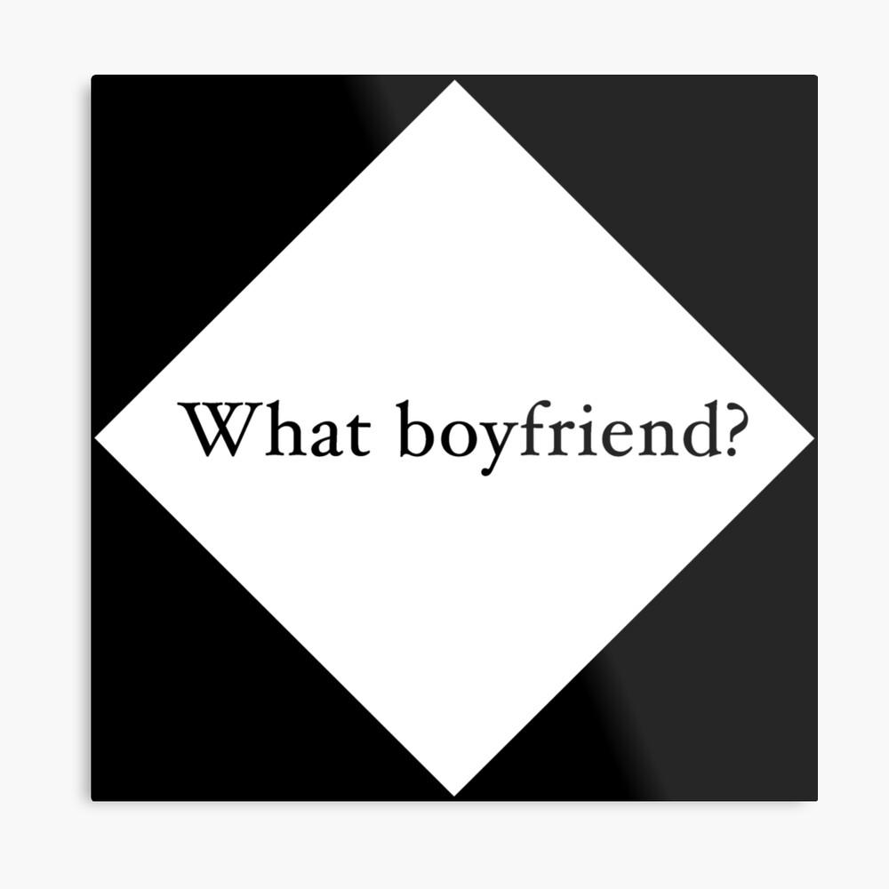 What Boyfriend Single (w) Metal Print