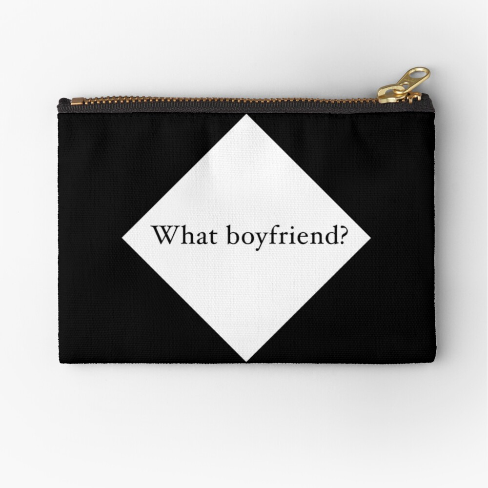 What Boyfriend Single (w) Zipper Pouch