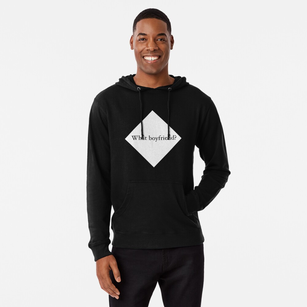 What Boyfriend Single (w) Lightweight Hoodie