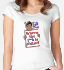 Where the F**k is Wallace? Women's Fitted Scoop T-Shirt