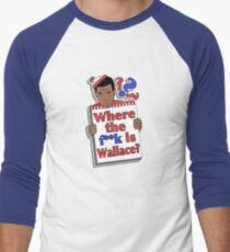 Where the F**k is Wallace? Men's Baseball ¾ T-Shirt