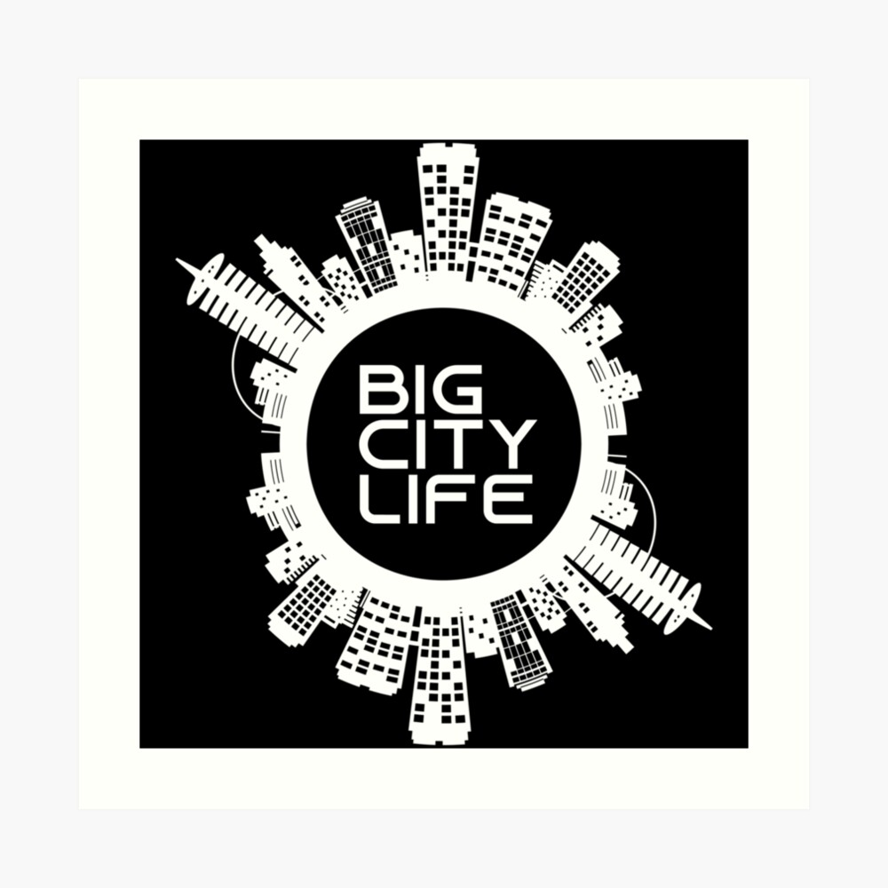 BIG CITY LIFE (w) Art Print