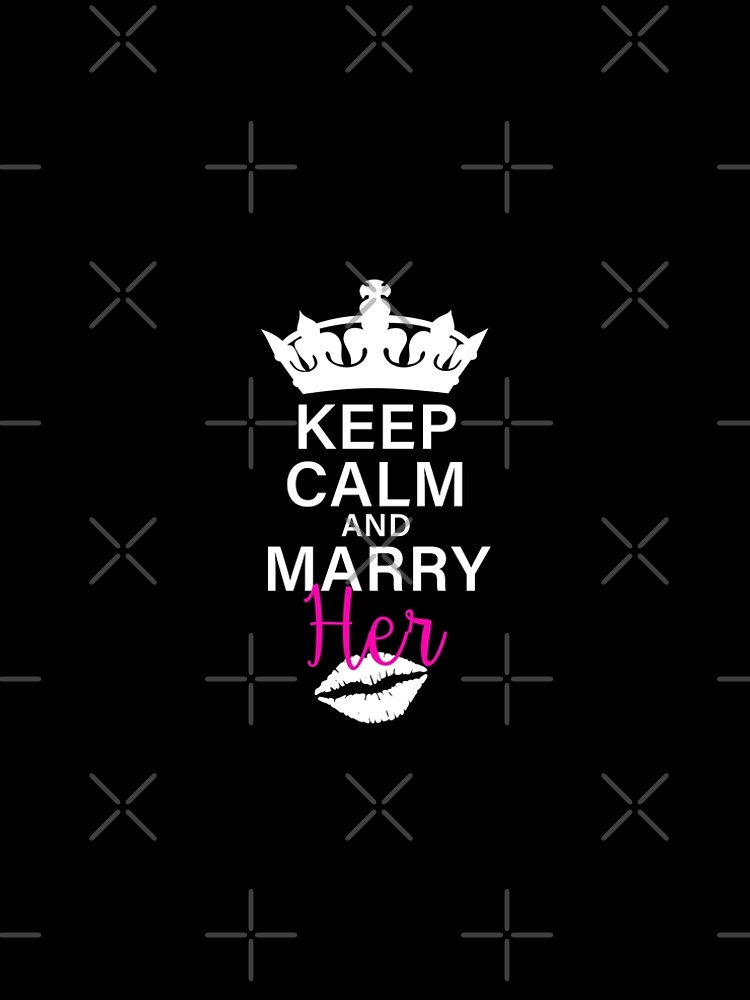 KEEP CALM AND MARRY HER (w) by Pentamoby