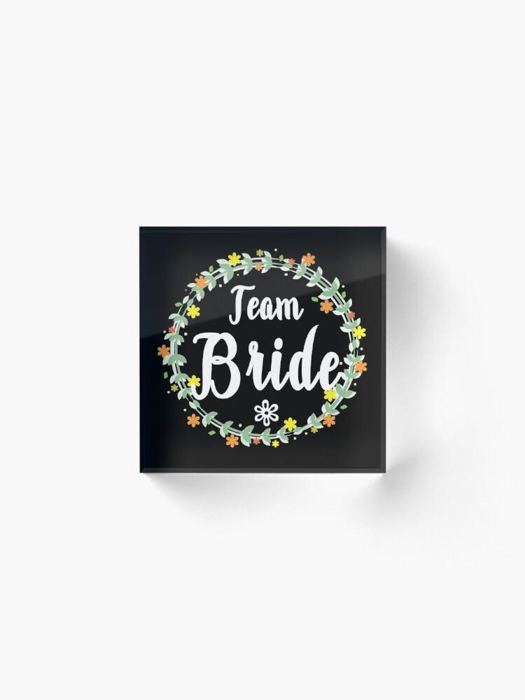 Alternate view of TEAM BRIDE V1 (w) Acrylic Block