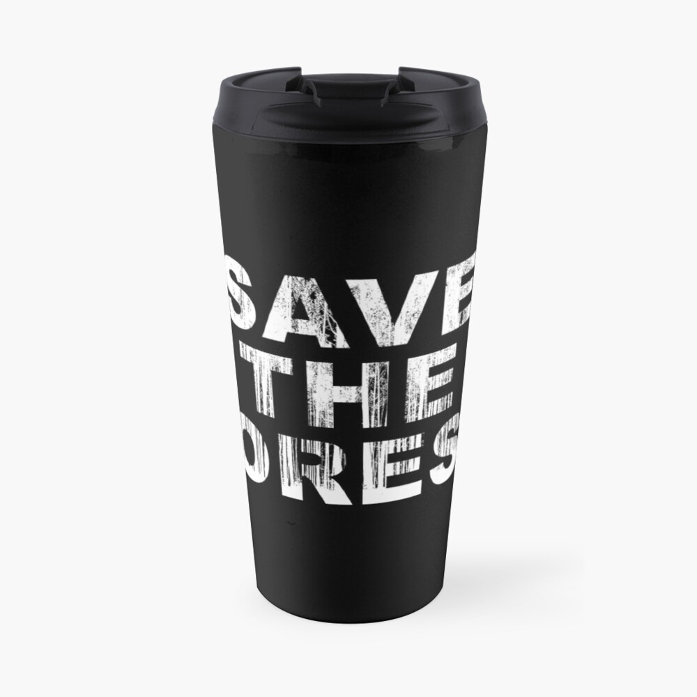 SAVE THE FOREST (w) Travel Mug