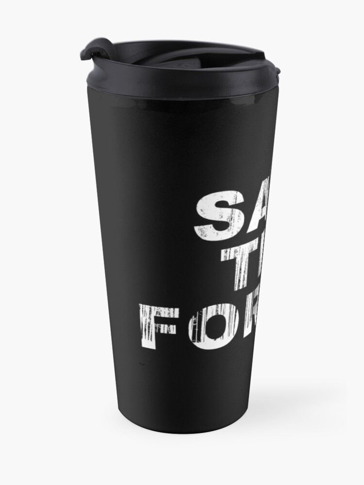 Alternate view of SAVE THE FOREST (w) Travel Mug