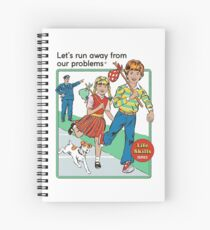 Lets Run Away From Our Problems Spiral Notebook