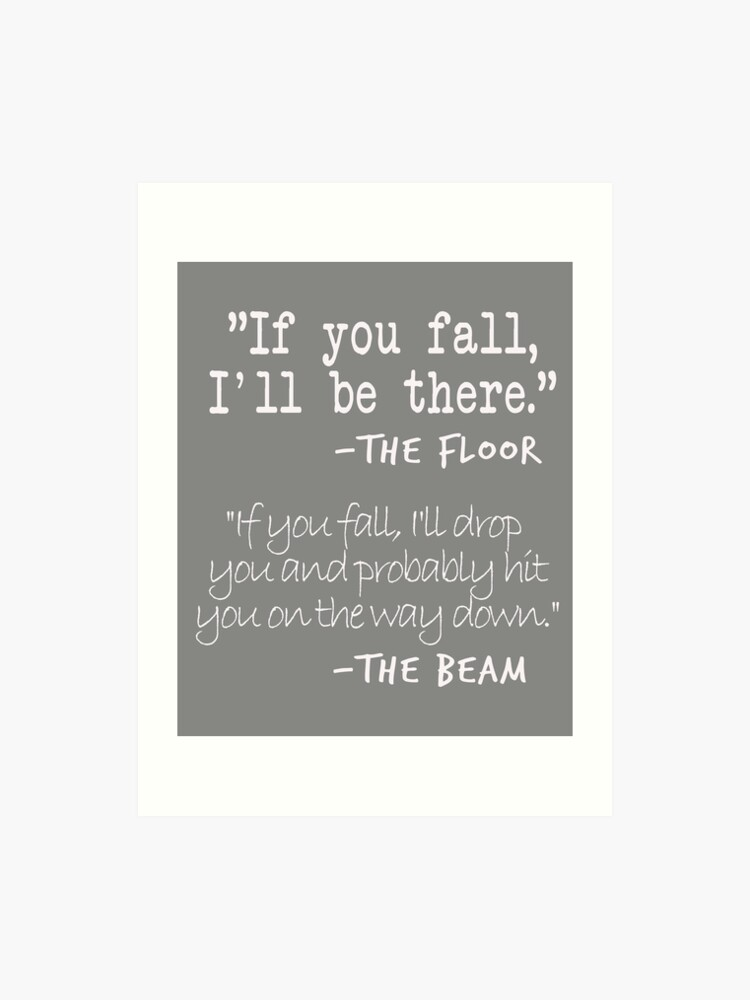 Funny Gymnastics Quotes Designs If You fall floor beam Quote for Gymnasts |  Art Print