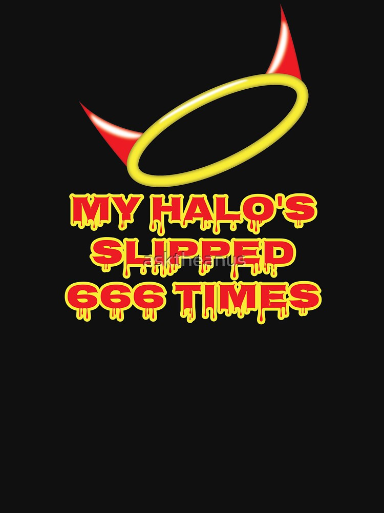 My Halo's Slipped 666 Times by asktheanus