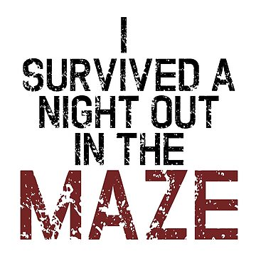 I survived the Maze by AmyMor