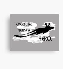everyone needs a hero. Canvas Print