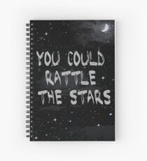 You Could Rattle The Stars Spiral Notebook
