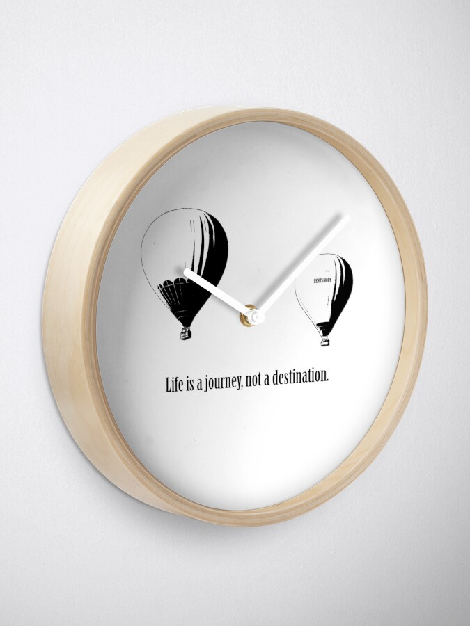 Alternate view of Balloon - Life is a jouney, not a destination (b) Clock