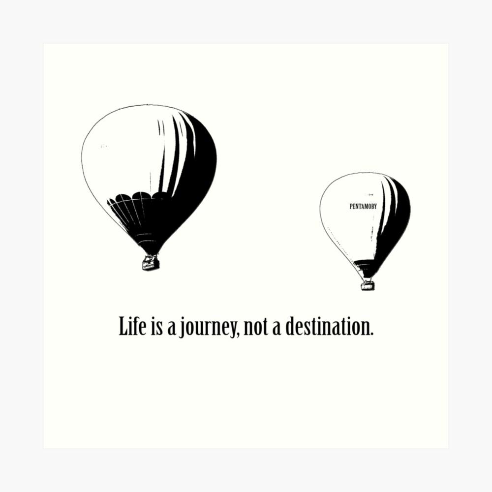 Balloon - Life is a jouney, not a destination (b) Art Print