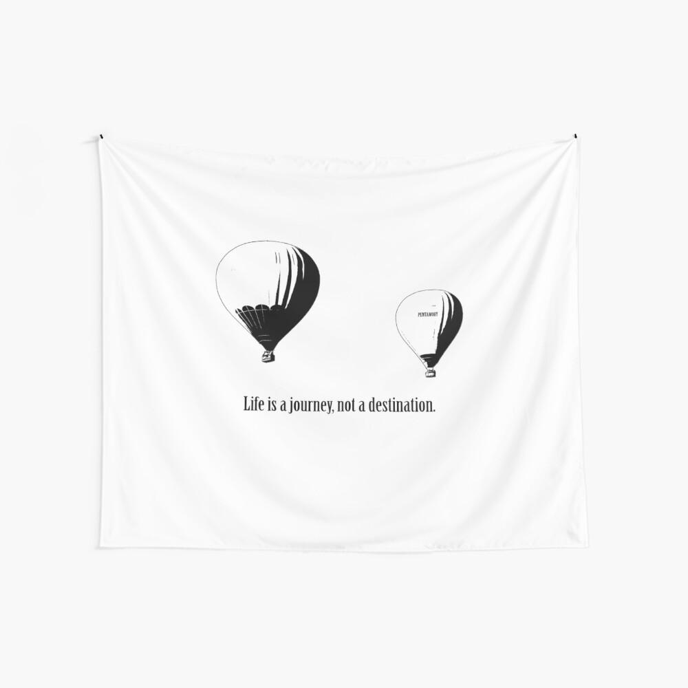 Balloon - Life is a jouney, not a destination (b) Wall Tapestry
