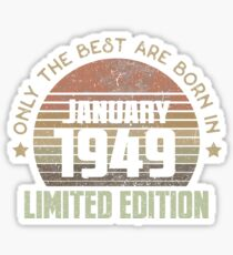 Only The Best Are Born In January 1949 Born In January 1949 Sticker