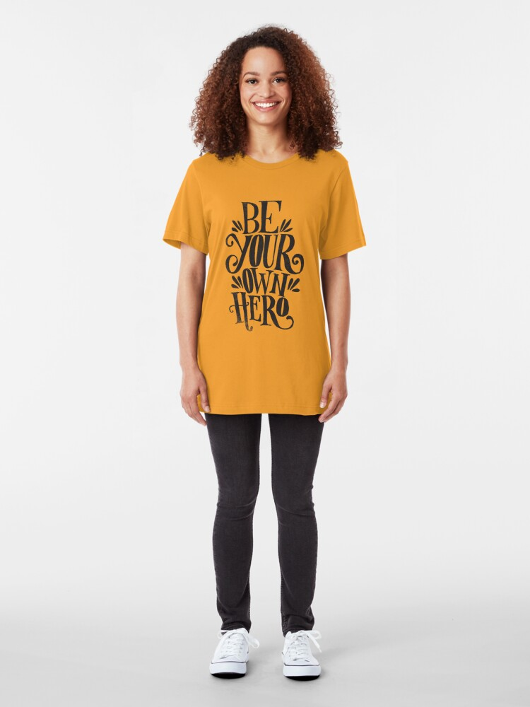 Alternate view of Be Your Own Hero Slim Fit T-Shirt