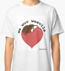 we wuv weevils Classic T-Shirt