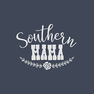 Southern Mama With Rose Cute Design by Andrewkgolf