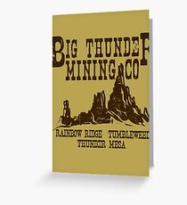Big Thunder Mining Co Greeting Card