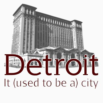 Detroit: It used to be a city by dangshirts