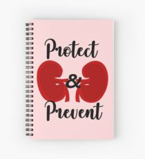 Protect and Prevent kidney disease Spiral Notebook
