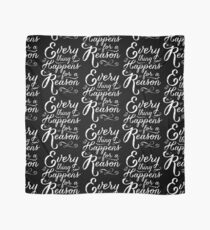 Everything Happens for a Reason Scarf