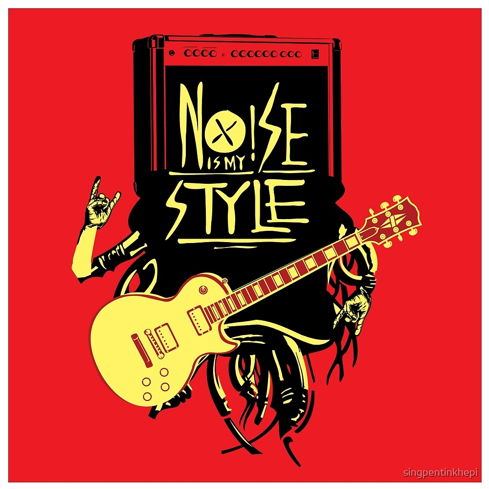 noise music is my style by singpentinkhepi