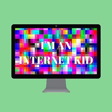 I'm An Internet Kid by GraceHelen
