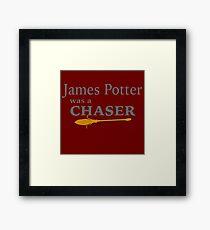 James Potter was a Chaser Framed Print