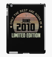 Only The Best Are Born In June 2010 Born In June 2010 iPad-Hülle & Skin