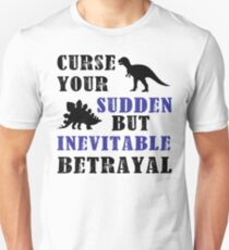 Curse Your Sudden But Inevitable Betrayal T-Shirt
