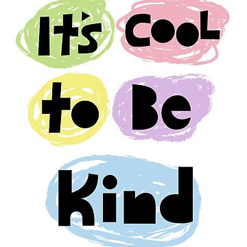 it's cool to be kind deux  by andibird