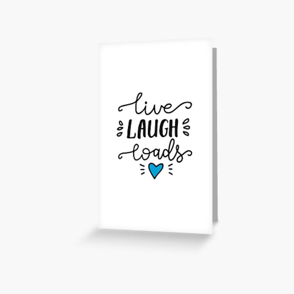 Live Laugh Loads - PrEP Greeting Card
